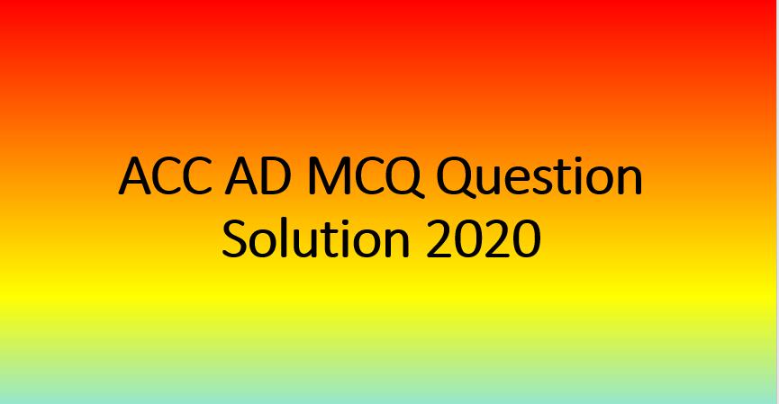 ACC MCQ Exam Question Solution 2020ACC MCQ Exam Question Solution 2020